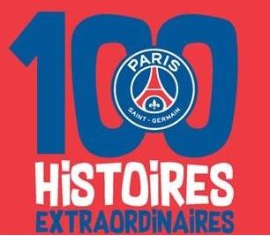 100 histoires extraordinaires psg