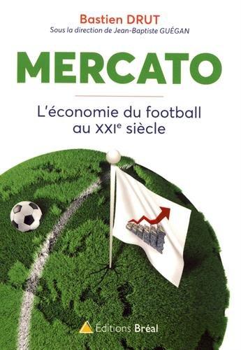 mercato l'économie du football au XXIème siècle